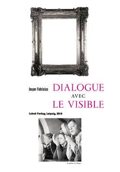 Jesper Fabricius: Dialogue avec le visible von Fabricius,  Jesper