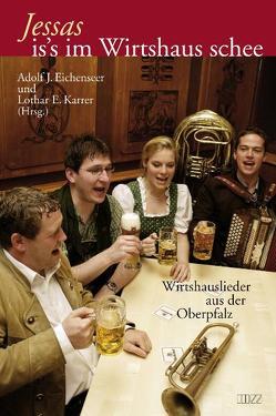 Jessas is's im Wirtshaus schee von Eichenseer,  Adolf J, Karrer,  Lothar E