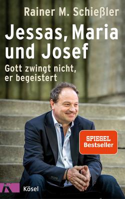 Jessas, Maria und Josef von Schießler,  Rainer M.