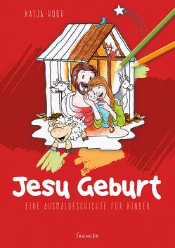 Jesu Geburt von Hogh,  Katja, Meiß,  Anne-Ruth