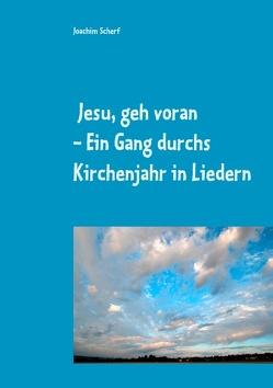 Jesu, geh voran von Scherf,  Joachim