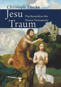 Jesu Traum von Türcke,  Christoph