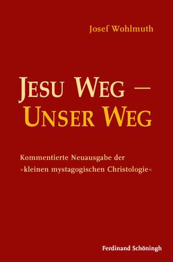 Jesu Weg – Unser Weg von Bruckmann,  Florian, Dausner,  Renè, Dirscherl,  Erwin, Wohlmuth,  Josef