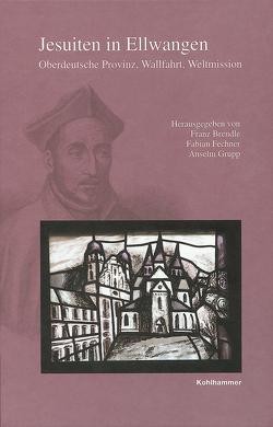 Jesuiten in Ellwangen von Brendle,  Franz, Fechner,  Fabian, Grupp,  Anselm