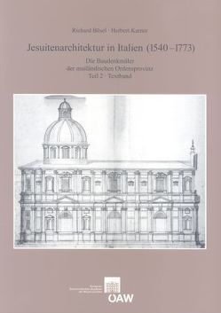Jesuitenarchitektur in Italien (1540-1773) von Bösel,  Richard, Fillitz,  Hermann, Karner,  Herbert