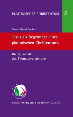 Jesus als Begründer eines platonischen Christentums von Popkes,  Enno-Edzard