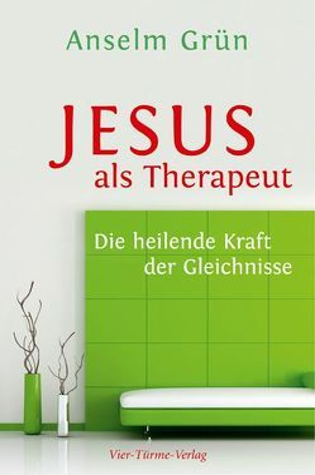Jesus als Therapeut von Grün,  Anselm