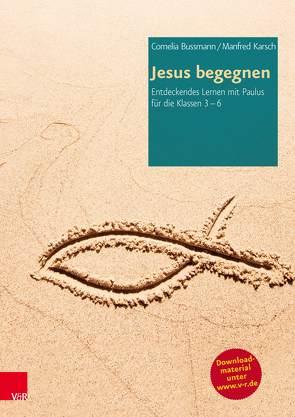 Jesus begegnen von Bussmann,  Cornelia, Karsch,  Manfred