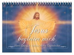 Jesus begleitet mich von Leiendecker,  Hans Georg, Leiendecker,  Sabine Maria