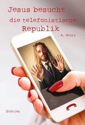 Jesus besucht die telefonistische Republik von Henry,  A