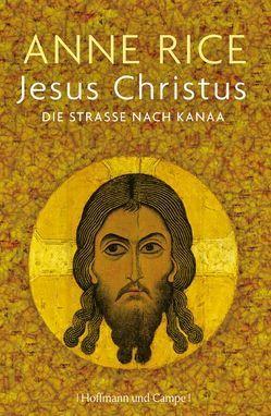 Jesus Christus von Köpfer,  Monika, Rice,  Anne