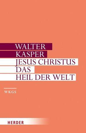 Jesus Christus – das Heil der Welt von Kasper,  Walter