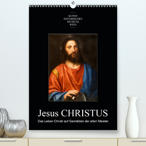Jesus Christus – Das Leben Christi auf Gemälden der alten MeisterAT-Version (Premium, hochwertiger DIN A2 Wandkalender 2021, Kunstdruck in Hochglanz) von Bartek,  Alexander