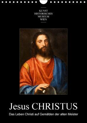 Jesus Christus – Das Leben Christi auf Gemälden der alten MeisterAT-Version (Wandkalender 2018 DIN A4 hoch) von Bartek,  Alexander
