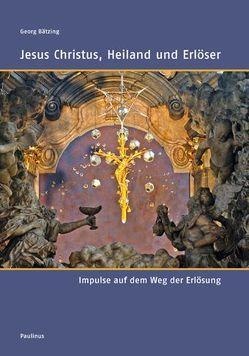 Jesus Christus, Heiland und Erlöser von Bätzing,  Georg