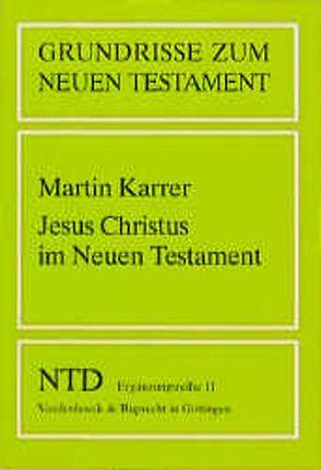 Jesus Christus im Neuen Testament von Karrer,  Martin