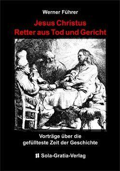 Jesus Christus – Retter aus Tod und Gericht von Führer,  Werner