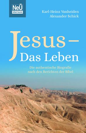 Jesus – Das Leben von Schick,  Alexander, Vanheiden,  Karl-Heinz