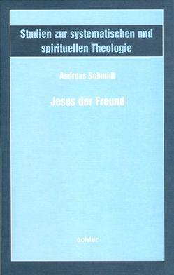Jesus der Freund von Schmidt,  Andreas