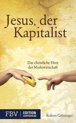 Jesus, der Kapitalist von Grözinger,  Robert
