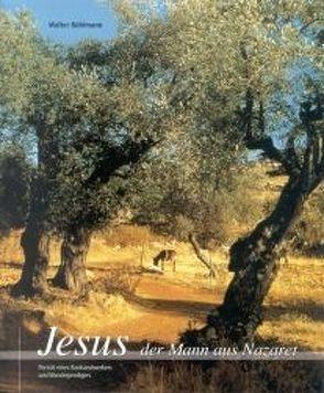 Jesus, der Mann aus Nazaret von Bühlmann,  Walter