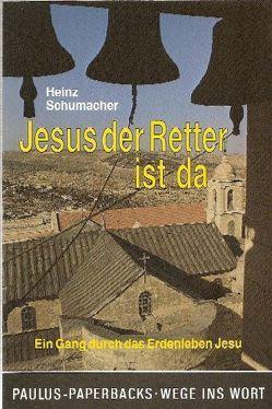 Jesus der Retter ist da von Schumacher,  Heinz