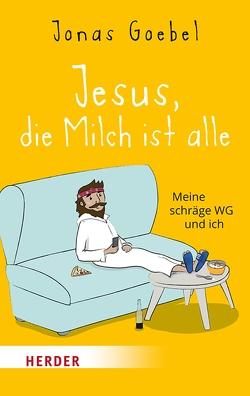 Jesus, die Milch ist alle von Goebel,  Jonas
