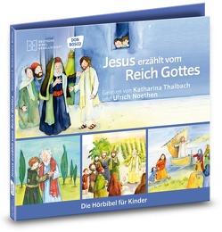 Jesus erzählt vom Reich Gottes. Die Hörbibel für Kinder. Gelesen von Katharina Thalbach und Ulrich Noethen von Feuerstein,  Torsten