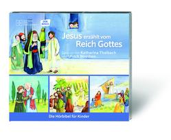Jesus erzählt vom Reich Gottes von Noethen,  Ulrich, Oleak,  Rainer, Thalbach,  Katharina