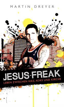 Jesus-Freak von Dreyer,  Martin