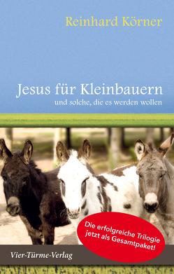 Jesus für Kleinbauern von Körner,  Reinhard