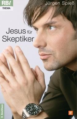 Jesus für Skeptiker von Spieß,  Jürgen