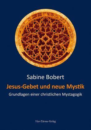 Jesus-Gebet und neue Mystik von Bobert,  Sabine