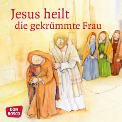 Jesus heilt die gekrümmte Frau. Mini-Bilderbuch von Hitzelberger,  Peter, Lefin,  Petra