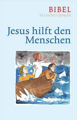 Jesus hilft den Menschen von Bauer,  Dieter, Ettl,  Claudio, Mels,  Paulis