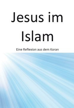 Jesus im Islam von Kececi,  Metin