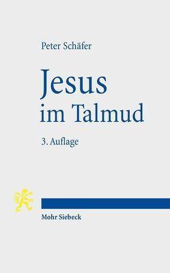 Jesus im Talmud von Schaefer,  Barbara, Schaefer,  Peter