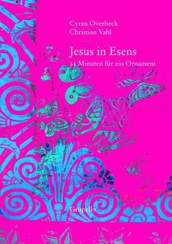 Jesus in Esens von Overbeck,  Cyrus, Vahl,  Christian
