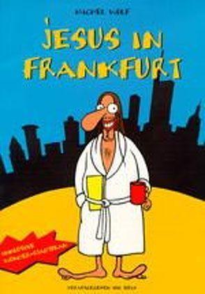 Jesus in Frankfurt von Wolf,  Michael