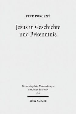 Jesus in Geschichte und Bekenntnis von Pokorny,  Petr