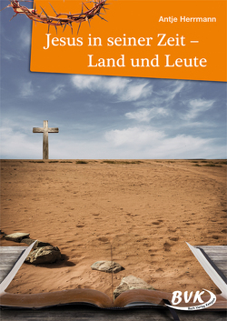 Jesus in seiner Zeit von Herrmann,  Antje