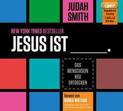 Jesus ist ____. von Schepmann,  Philipp, Smith,  Judah