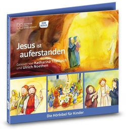 Jesus ist auferstanden. Die Hörbibel für Kinder. Gelesen von Katharina Thalbach und Ulrich Noethen