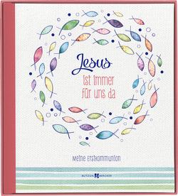 Jesus ist immer für uns da von Dicks,  Eva