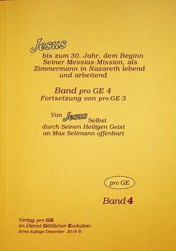 Jesus – Jugend-Evangelium Band 4 von Johannes,  Rudolf, Seltmann,  Max