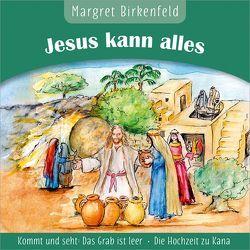 Jesus kann alles von Birkenfeld,  Margret, van Woerden,  Peter