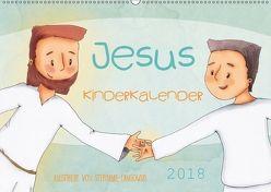 Jesus Kinderkalender (Wandkalender 2018 DIN A2 quer) von Langowski,  Stephanie