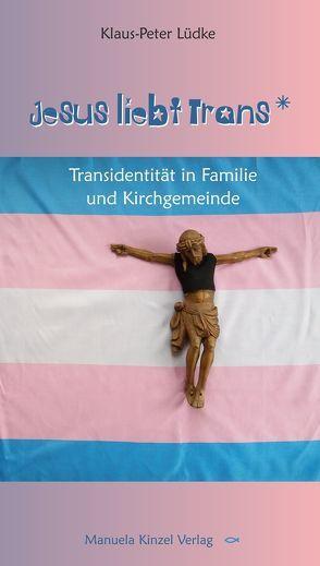 Jesus liebt Trans von Lüdke,  Klaus-Peter