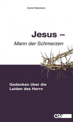 Jesus – Mann der Schmerzen von Remmers,  Arend