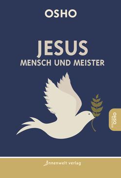 Jesus – Mensch und Meister von Osho